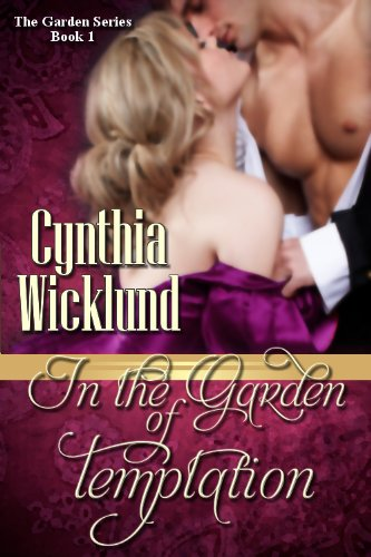 In the Garden of Temptation (The Garden Series Book 1) by [Wicklund, Cynthia]