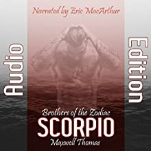 Scorpio: Brothers of the Zodiac Audiobook by Maxwell Thomas Narrated by Eric MacArthur
