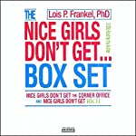 Nice Girls Don't Get the Corner Office & Nice Girls Don't Get Rich | Lois P. Frankel Ph.D.
