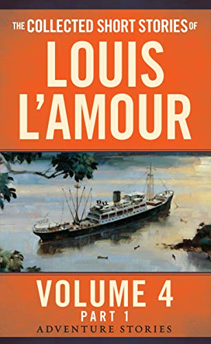 The Collected Short Stories of Louis L'Amour, Volume 4, Part 1: Adventure ()