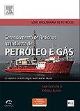 Gerenciamento de Resíduos na Indústria de Petróleo e Gás: Os Desafios da Exploração Marítima no Brasil