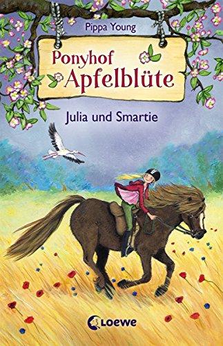 Ponyhof Apfelblüte 6 - Julia und Smartie (German Edition)