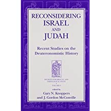 Reconsidering Israel and Judah: Recent Studies on the Deuteronomistic History (Sources for Biblical and Theological Study Old Testament Series) (Sources ... and Theological Study Old Testament Series) by Gary N. Knoppers (2000-10-01)