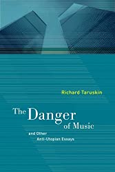The Danger of Music and Other Anti-Utopian Essays