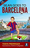 Sean Goes To Barcelona: A children's book about soccer and goals. US edition (Sean Wants To Be Messi 2)