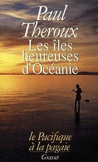 Les îles heureuses d'Océanie par Paul Theroux