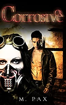 Corrosive (English Edition) por [Pax, M]