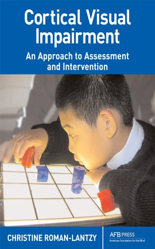 Download Cortical Visual Impairment: An Approach to Assessment and Intervention