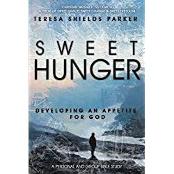 Sweet Hunger: Developing An Appetite for God (Sweet Series) (Volume 6)