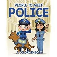 People to Meet: Police (A Coloring Book)