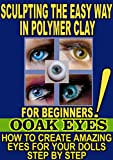 SCULPTING THE EASY WAY IN POLYMER CLAY FOR