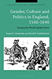 Gender, Culture and Politics in England, 1560-1640 (Cultures of Early Modern Europe)