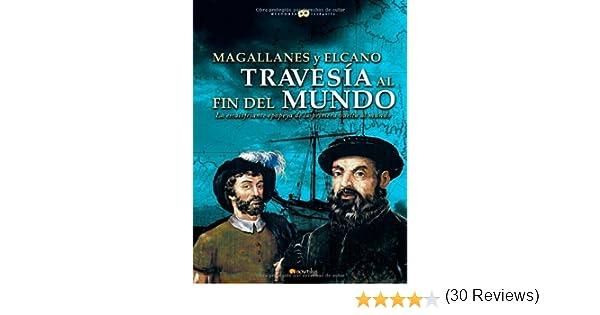 Magallanes y Elcano: travesía al fin del mundo: La escalofriante ...