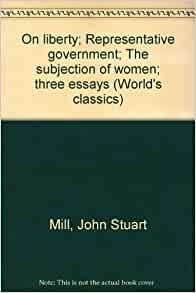essays on liberty john stuart mill