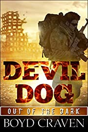Devil Dog: A Post Apocalyptic Thriller (Out Of The Dark Book 1)