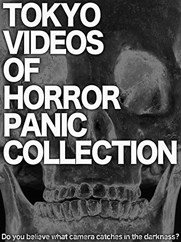 (Tokyo Videos of Horror Panic Collection)