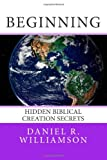 Beginning, Daniel Williamson, 1493773925