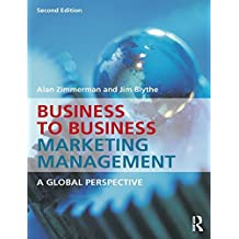 Business to Business Marketing Management: A Global Perspective by Alan Zimmerman (2013-05-05)