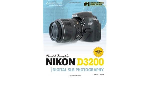 David Buschs Nikon D3200 Guide to Digital SLR Photography David ...