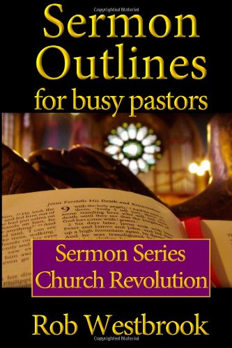 Sermon Outlines for Busy Pastors: Church Revolution Sermon Series (Volume 10) ebook