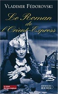 Le roman de l'Orient-Express, Fedorovski, Vladimir