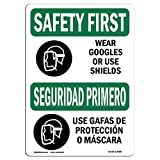 OSHA Safety First Sign - Wear Goggles Face Shield