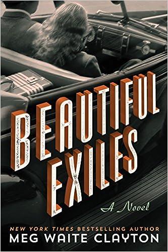 Beautiful Exiles By Meg Waite Clayton