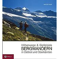 Höhenwege und Gipfelziele - Bergwandern in Osttirol und Oberkärnten: Berg- und Wandertouren in den Lienzer Dolomiten, am Karnischen Kamm, in den ... sowie in den Deferegger und Vilgrater Bergen