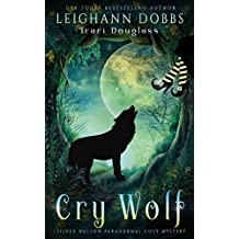 Cry Wolf (Silver Hollow Paranormal Cozy Mystery)