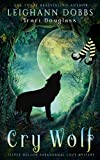 Cry Wolf (Silver Hollow Paranormal Cozy Mystery) by  Leighann Dobbs in stock, buy online here