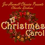 Joe Harwell Classics Presents Charles Dickens A Christmas Carol: A Story That's Not Just for Christmas | Joe Harwell