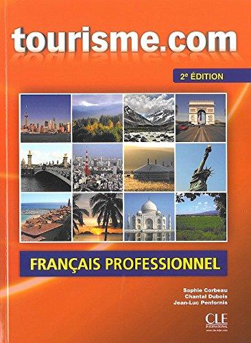 Download Tourisme.com - francais professionnel - livre de l'élève + CD audio - 2ème édition (French Edition) PDF