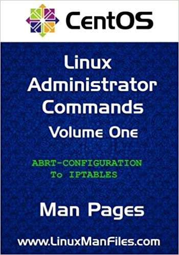 Book CentOS Linux Administrator Commands: Man Pages Volume 1