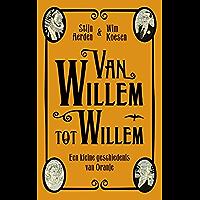 Van Willem tot Willem: een kleine geschiedenis van Oranje