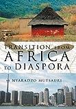 Transition from Africa to Diaspor, Nyaradzo Mutsauri, 1477115161