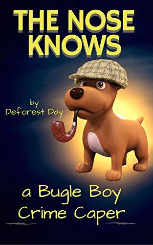 The Nose Knows: A Bugle Boy Crime Caper (Duane & Bugle Boy Book 1)