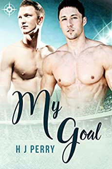 My Goal (Gay Footballer Romance Book 2) by [Perry, H J]