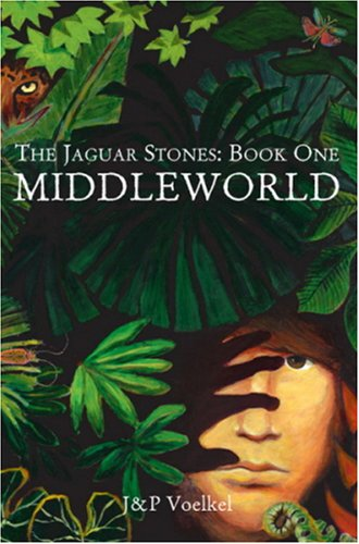 MIDDLEWORLD (Jaguar Stones Trilogy Book One)