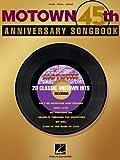 Motown 45th Anniversary Songbook, Hal Leonard Corp., 0634086340