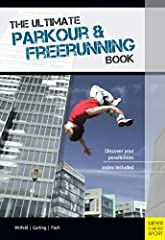 This book contains precise illustrations for the teaching of all basic Parkour and Freerunning techniques, easy to follow movement breakdowns and methodical tips for indoor and outdoor training. History, philosophy, rules of behavior, trainin...