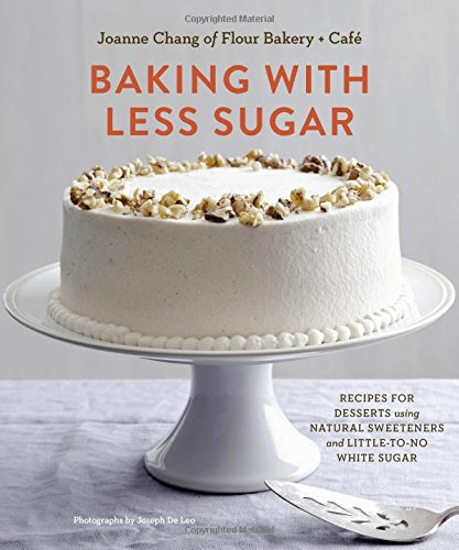 Baking-with-Less-Sugar-Recipes-for-Desserts-Using-Natural-Sweeteners-and-Little-to-No-White-Sugar