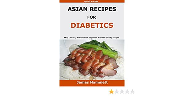 Asian recipes for diabetics thai chinese vietnamese japanese asian recipes for diabetics thai chinese vietnamese japanese diabetes friendly recipes kindle edition by james hammett cookbooks food wine kindle forumfinder Images