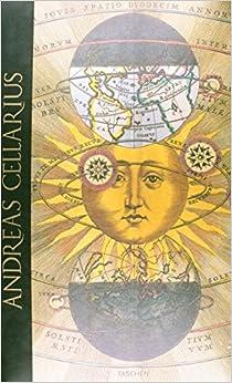 LAtlas Céleste le plus admirable (Harmonia Macrocosmica) dAndreas Cellarius (1660) : Edition trilingue français-anglais-allemand