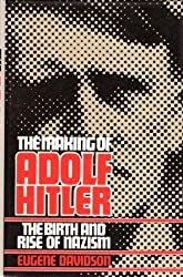 The Making of Adolf Hitler - The Birth and Rise of Nazism