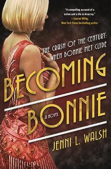 Becoming Bonnie: A Novel by [Walsh, Jenni L.]