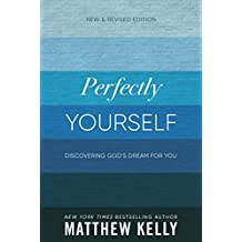Perfectly Yourself: Discovering God's Dream for You (New & Revised Edition)