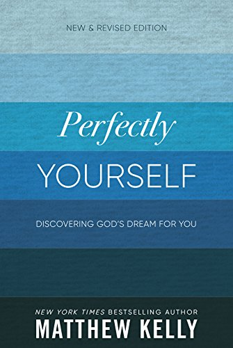 Perfectly Yourself: Discovering God's Dream for You (New & Revised Edition) ()