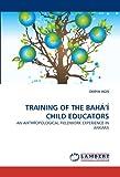 Training of the Bahá'í Child Educators, Derya Agis, 3844318828