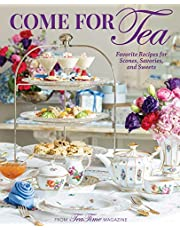 Come for Tea: Favorite Recipes for Scones, Savories and Sweets