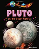Pluto and the Dwarf Planets, Ellen Lawrence, 190967320X